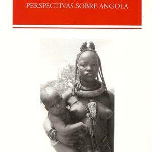 PERSPECTIVAS SOBRE ANGOLA      M. L. Rodrigues de Areia  M. A. Miranda