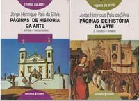 PÁGINAS DE HISTÓRIA DA ARTE – 2 Vols. * Jorge Henrique Pais da Silva