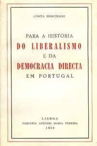 PARA A HISTÓRIA DO LIBERALISMO E DA DEMOCRACIA DIRECTA EM PORTUGAL   –   Costa Brochado        –  1959