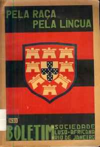 PELA RAÇA PELA LINGUA – Boletim nº 13 – Abril a Junho 1935         Sociedade Luso-Africana Rio de Janeiro