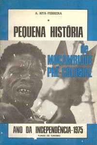 PEQUENA HISTÓRIA DE MOÇAMBIQUE PRÉ-COLONIAL          A. Rita-Ferreira