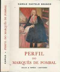 PERFIL DO MARQUÊS DE POMBAL      *   Camillo Castelo Branco   1982