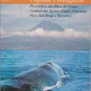 PÉROLAS DA SABEDORIA POPULAR PORTUGUESA : Provérbios das Ilhas do Grupo Central dos Açores   (Faial, Graciosa, Pico, São Jorge e Terceira)  *  Gabriela & Matthias Funk   2002