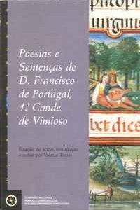 POESIAS E SENTENÇAS DE D. FRANCISCO DE PORTUGAL,  1º CONDE DE VIMIOSO