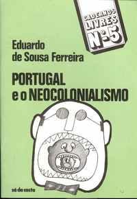 PORTUGAL E O NEOCOLONIALISMO – Eduardo De Sousa Ferreira