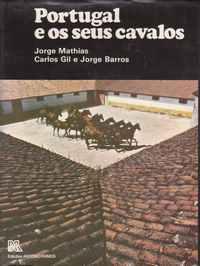 PORTUGAL E OS SEUS CAVALOS * Jorge Mathias, Carlos Gil e Jorge Barros