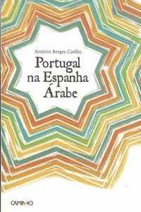 PORTUGAL NA ESPANHA ÁRABE António Borges Coelho