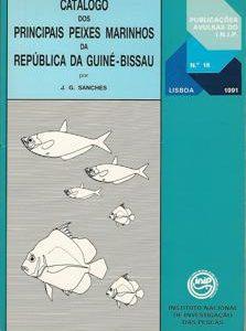 CATÁLOGO DOS PRINCIPAIS PEIXES DA REPÚBLICA DA GUINÉ-BISSAU      J.  G.   Sanches      1991