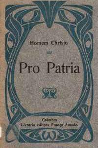 PRO PATRIA – Homem Christo   1905   1ª Ed.