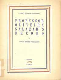 PROFESSOR OLIVEIRA SALAZAR 'S  RECORD     –  By  Tomaz Wylie Fernandes    –  1939