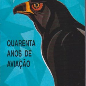 QUARENTA ANOS DE AVIAÇÃO * Eduardo Alexandre Viegas Ferreira de Almeida   1995