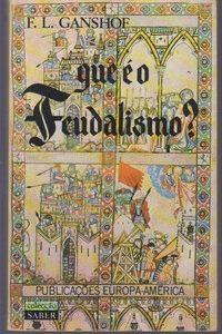 QUE É O FEUDALISMO?  F.L. Ganshof