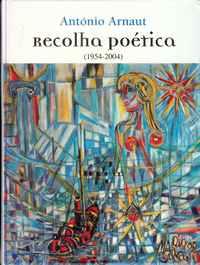RECOLHA POÉTICA (1954-2004)          António Arnaut