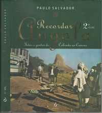 RECORDAR ANGOLA  – Fotos E Gentes De Cabinda Ao Cunene  (2ºVol.)      Paulo Salvador