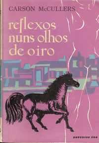 REFLEXOS NUNS OLHOS DE OIRO     –      Carson Mc Cullers