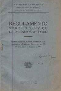 REGULAMENTO SOBRE O SERVIÇO DE INCÊNDIOS A BORDO  Ministério da Marinha  1935