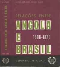 RELAÇÕES ENTRE ANGOLA E BRASIL    1808-1830       Manuel dos Anjos da Silva Rebelo     1970