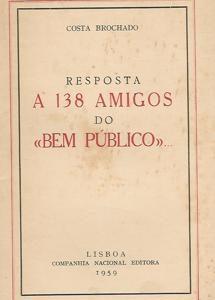 """RESPOSTA A 138 AMIGOS DO """"BEM PÚBLICO""""   –   Costa Brochado     1959"""