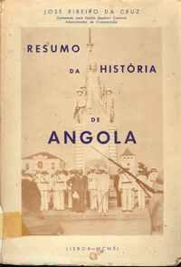 RESUMO DA HISTÓRIA DE ANGOLA – José Ribeiro da Cruz   1940