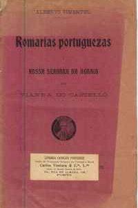 ROMARIAS PORTUGUEZAS – NOSSA SENHORA DA AGONIA EM VIANNA DO CASTELLO           Alberto Pimentel      1906