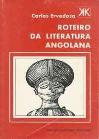 ROTEIRO DA LITERATURA ANGOLANA     *     Carlos Ervedosa     *  1979