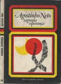SAGRADA ESPERANÇA     – Poemas  –       Agostinho Neto               1976