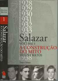 SALAZAR  A Construção Do Mito           *  Helena Matos   2003