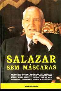 SALAZAR SEM MÁSCARAS  –    António José Saraiva e Outros