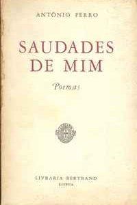 SAUDADES DE MIM  Poemas    –  António Ferro  –   1957 – 1ª edição