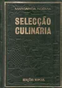 SELECÇÃO  CULINÁRIA    *   Margarida Noémia  *  S/d. [1966?]