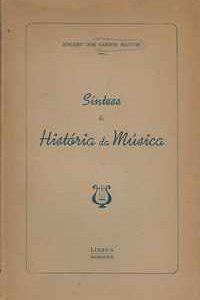 SÍNTESE DA HISTÓRIA DA MÚSICA * Edgard dos Santos Mattos   1948