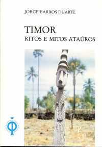 TIMOR     –  RITOS E MITOS ATAÚROS      –     Jorge Barros Duarte