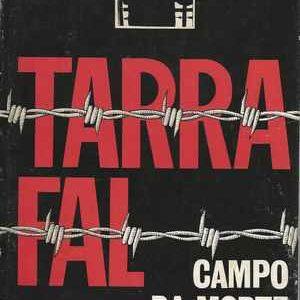 TARRAFAL  – Campo da Morte Lenta * Pedro Soares * 1975