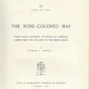 THE ROSE-COLORED MAP  * by Charles E. Nowell ; foreward by Luís de Albuquerque * 1982