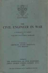 THE CIVIL ENGINEER IN WAR 3 Vols. – A Symposium of Papers On War-Time Engineering Problems – 1948