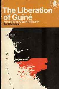 THE LIBERATION OF GUINÉ           Basil Davidson      1969