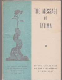 THE MESSAGE OF FATIMA : In the Jubilee Year of the Apparitions of Our Lady   1968