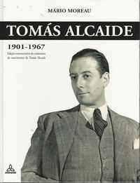 TOMÁS ALCAIDE  1901-1967           Mário Moreau        2001