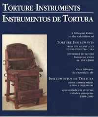 TORTURE INSTRUMENTS   –  INSTRUMENTOS DE TORTURA   Desde A Idade Média À Época Industrial    –  Guia Bilingue da Exposição Apresentada Em Diversas Cidades Europeias 1983-2000