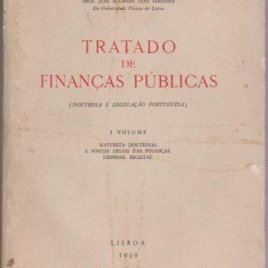 TRATADO DE FINANÇAS PÚBLICAS (Doutrina e Legislação Portuguesa)  – 3 Vols.* Prof. José Eugénio Dias Ferreira   1949