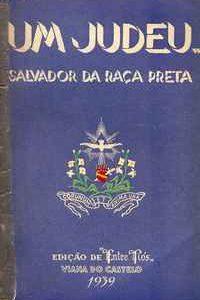 UM JUDEU… SALVADOR DA RAÇA PRETA          Henrique Alves, António Brásio e Agostinho de Moura      1939