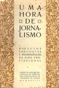 UMA HORA DE JORNALISMO : Aspectos, Anecdotas, e Inconfidências da Vida Profissional – 1928