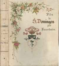 VIDA DE S. DOMINGOS,  Pelo R.P.Henrique Domingos Lacordaire,    1907