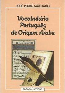 VOCABULÁRIO PORTUGUÊS DE ORIGEM ÁRABE       José Pedro Machado        1991