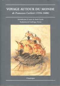 VOYAGE AUTOUR DU MONDE de Francesco Carletti (1594-1606)