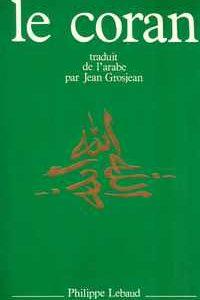 LE CORAN      – Traduit De L´Arabe Par Jean Grosjean  –   1979